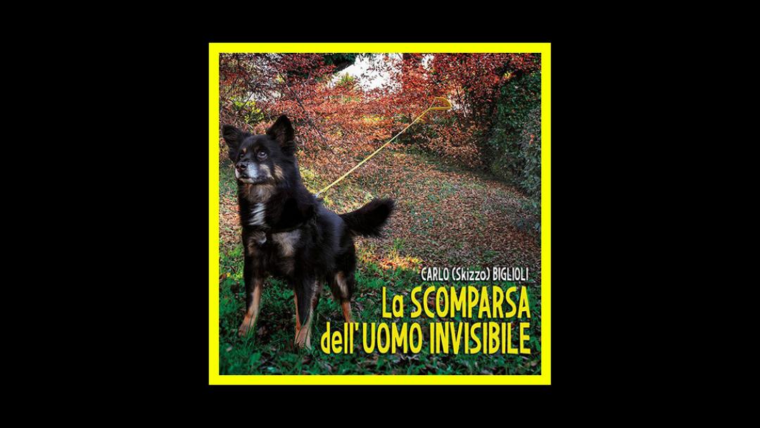 """Carlo """"Skizzo"""" Biglioli – La scomparsa dell'uomo invisibile"""