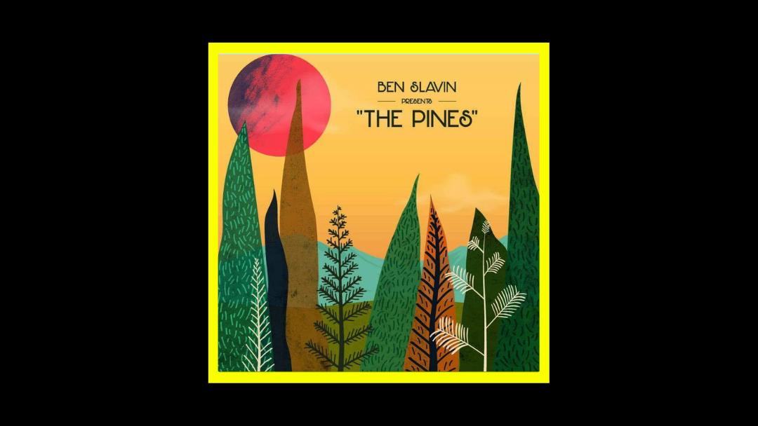 Ben Slavin – The Pines