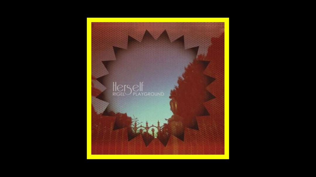 Herself – Rigel Playground