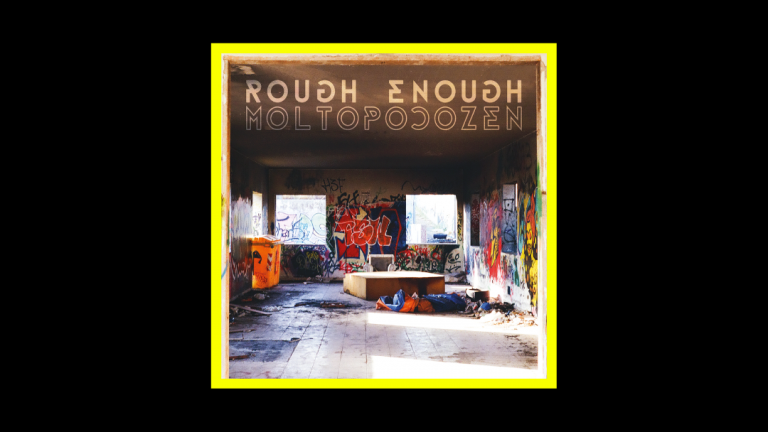Rough Enough - Molto poco zen Radioaktiv