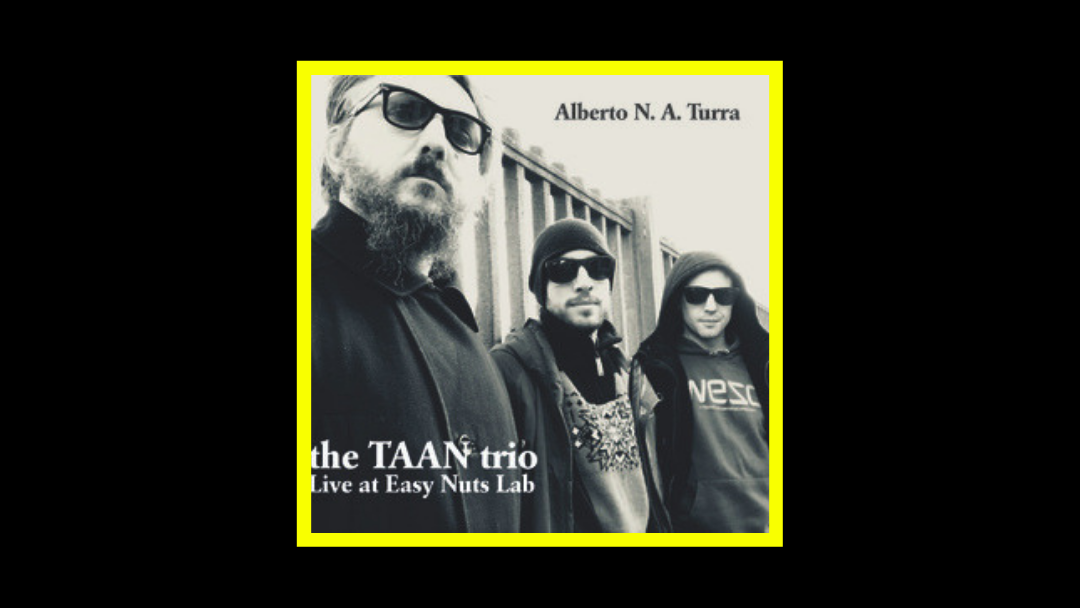 the TAAN trio – live at Easy Nuts Lab