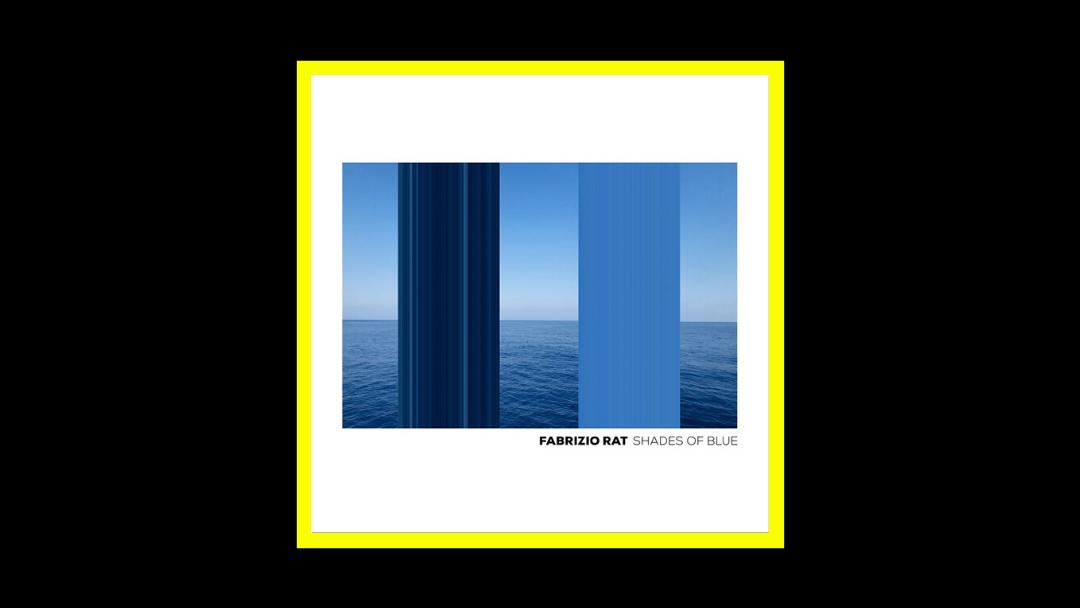 Fabrizio Rat - Shades of Blue Radioaktiv