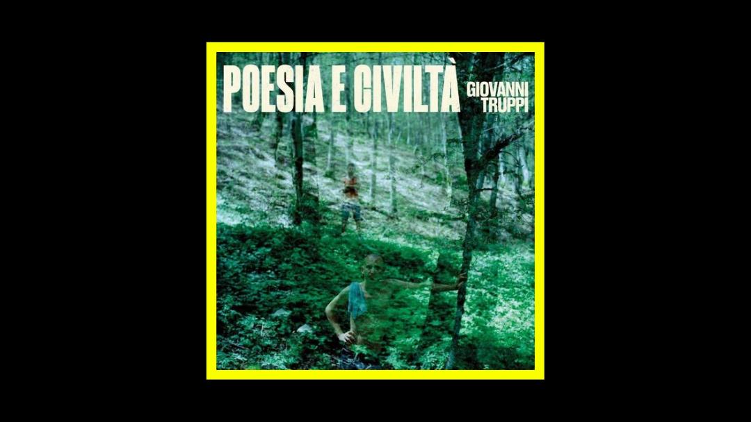 Giovanni Truppi - Poesia e Civiltà Radioaktiv