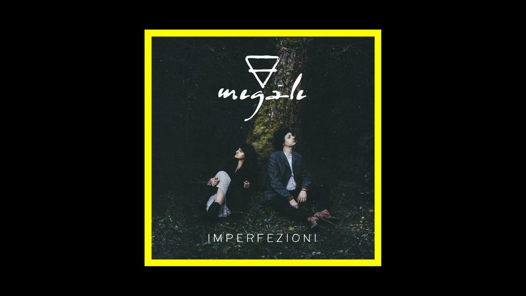 Megàle – Imperfezioni
