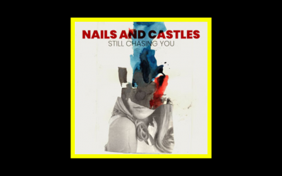 Nails and Castles – Still Chasing You