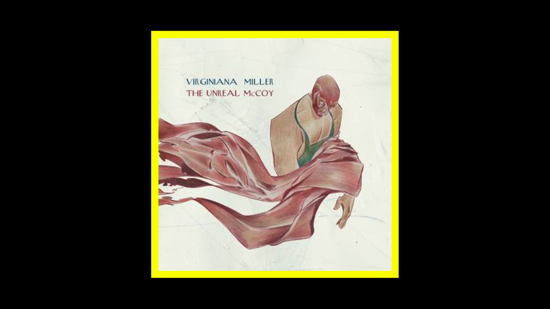 Virginiana Miller – The Unreal McCoy