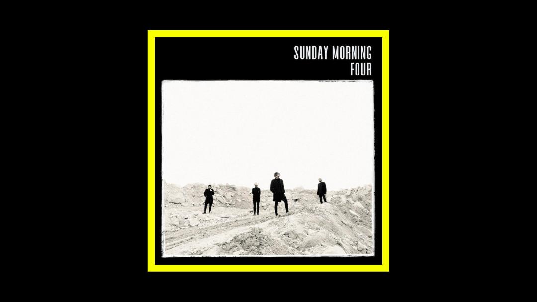 Sunday Morning – Four
