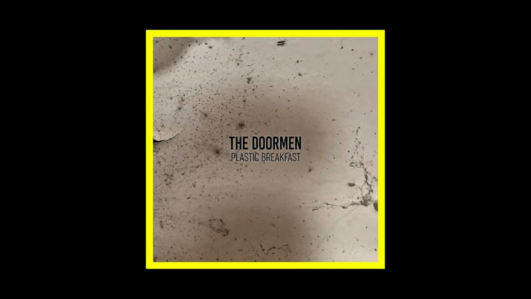 The Doormen – Plastic Breakfast