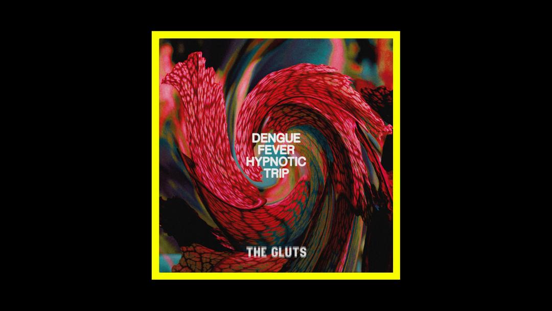 The Gluts – Dengue Fever Hypnotic Trip