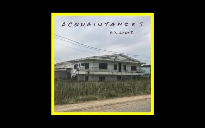 Acquaintances – 8½ Lives