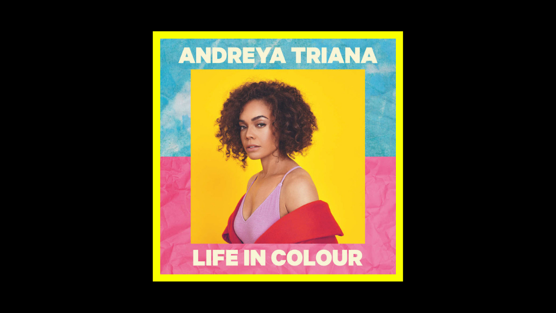 Andreya Triana – Life in Colour