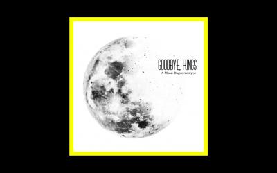 Goodbye, Kings – A Moon Daguerreotype
