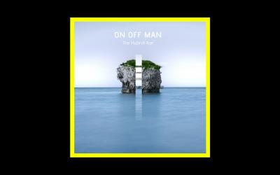On Off Man – The Hybrid Age