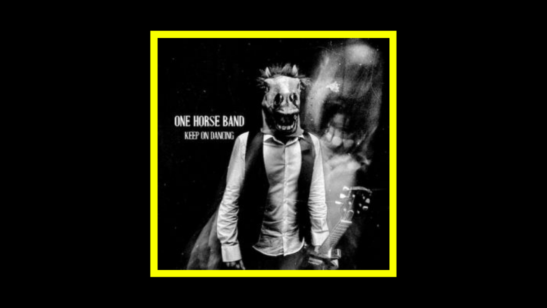 One Horse Band – Keep On Dancing