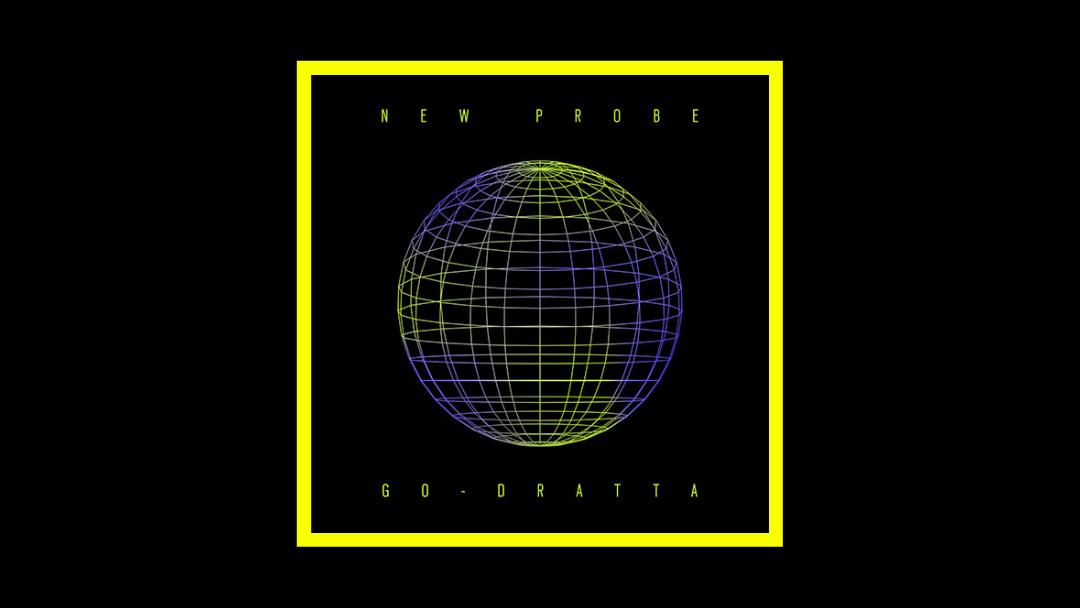 go-Dratta - New Probe Radioaktiv