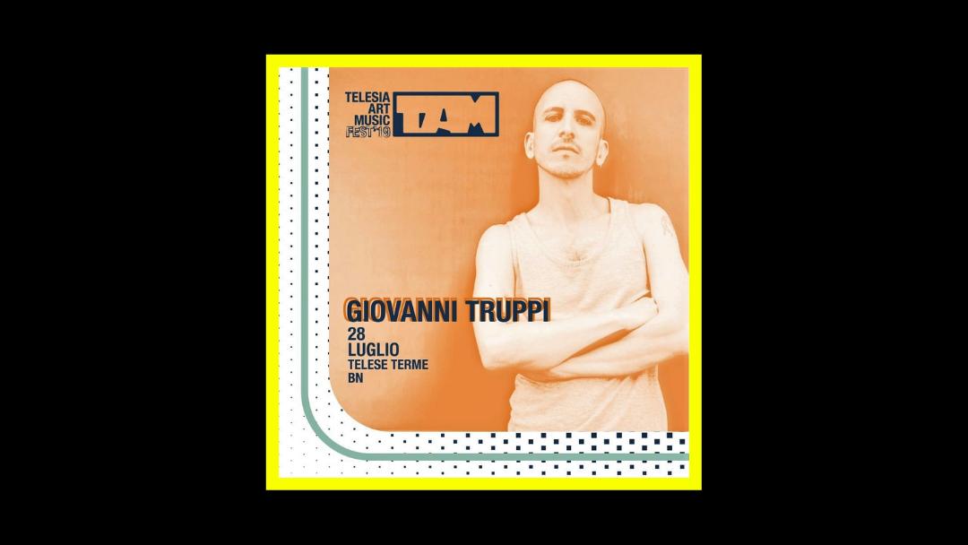 Il TAM Fest 2019 annuncia Giovanni Truppi