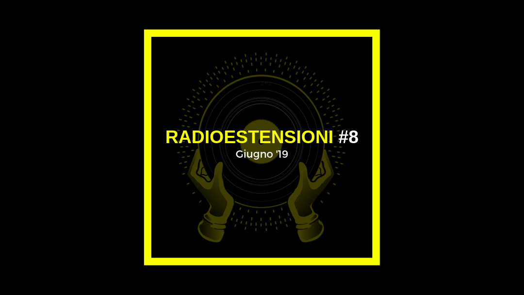 Radioestensioni #8