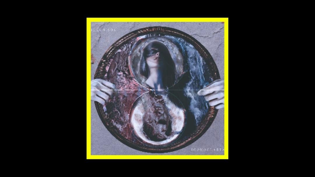 Eileen Sol – Iconoclasta