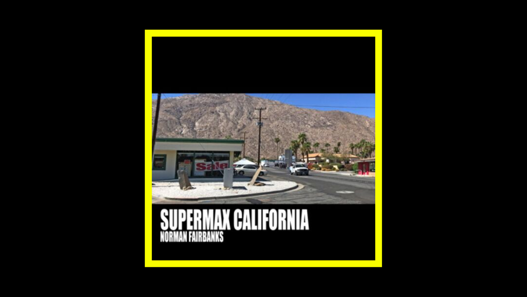 Norman Fairbanks - Supermax California Radioaktiv