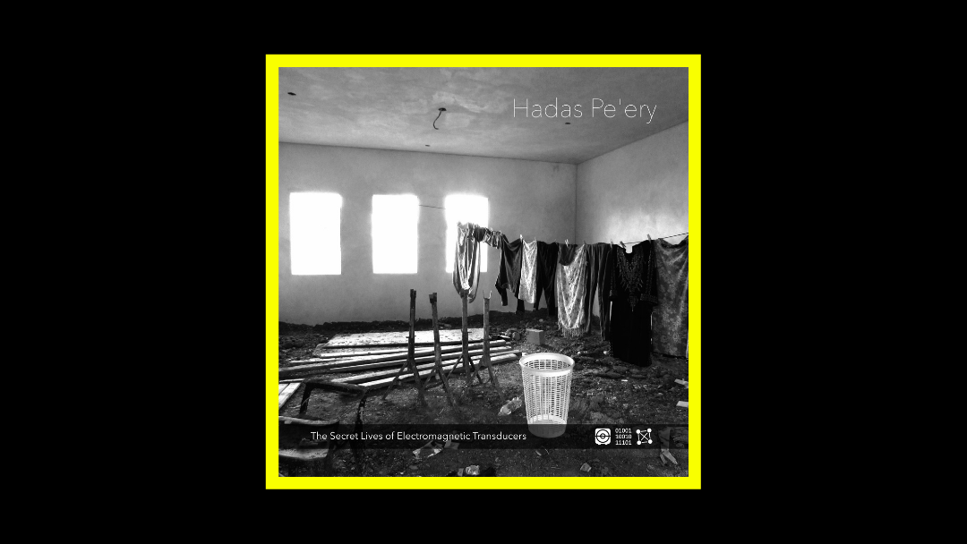 Hadas Pe'ery - The Secret Lives of Electromagnetic Transducers Radioaktiv