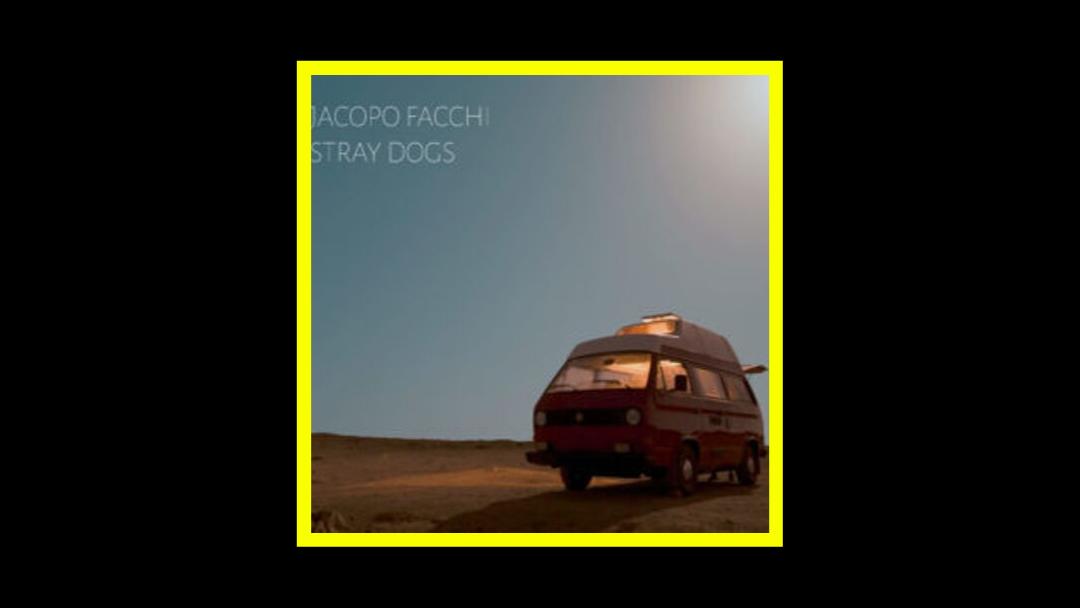 Jacopo Facchi – Stray Dogs