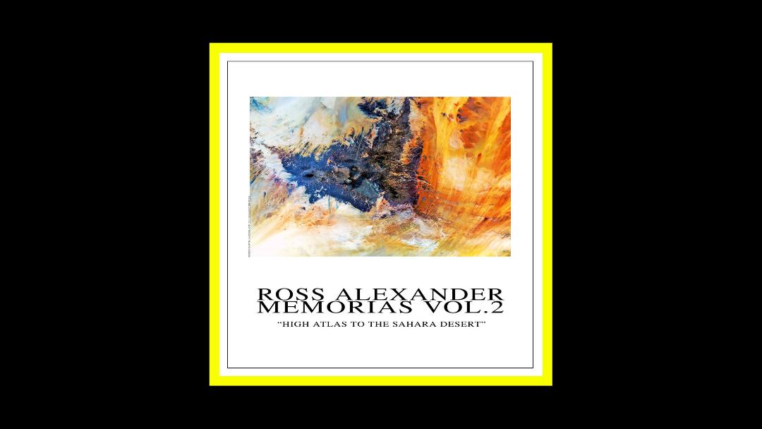 Ross Alexander - Memorias Vol.2 - High Atlas to The Sahara Desert Radioaktiv