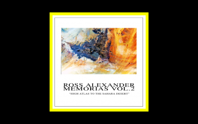 Ross Alexander – Memorias Vol.2 – High Atlas to The Sahara Desert