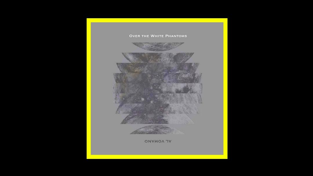 Al Vomano – Over The White Phantoms
