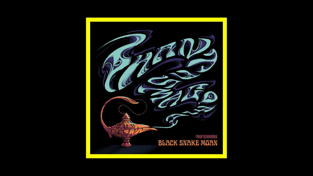 Black Snake Moan – Phantasmagoria