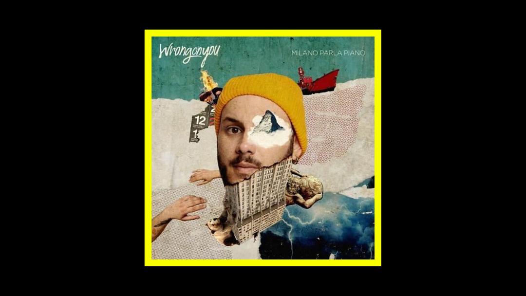 Wrongonyou - Milano parla piano Radioaktiv
