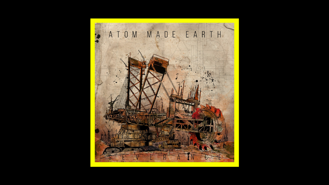 Atom Made Earth – Severance