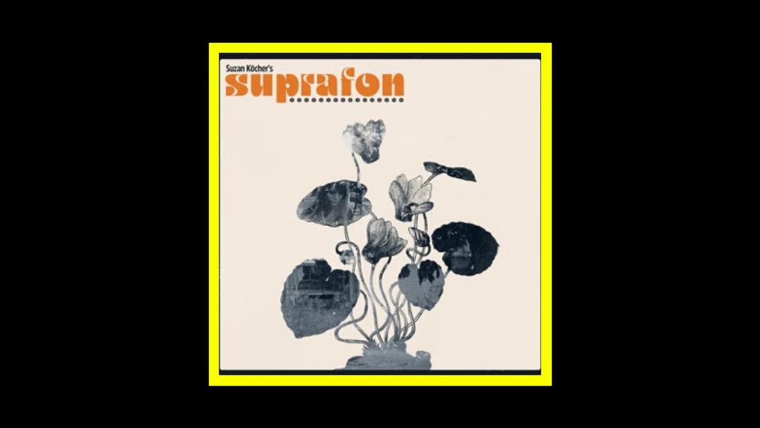 Suzan Köcher's Suprafon – Suprafon