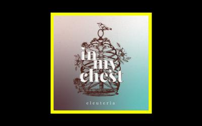 Eleuteria – In My Chest