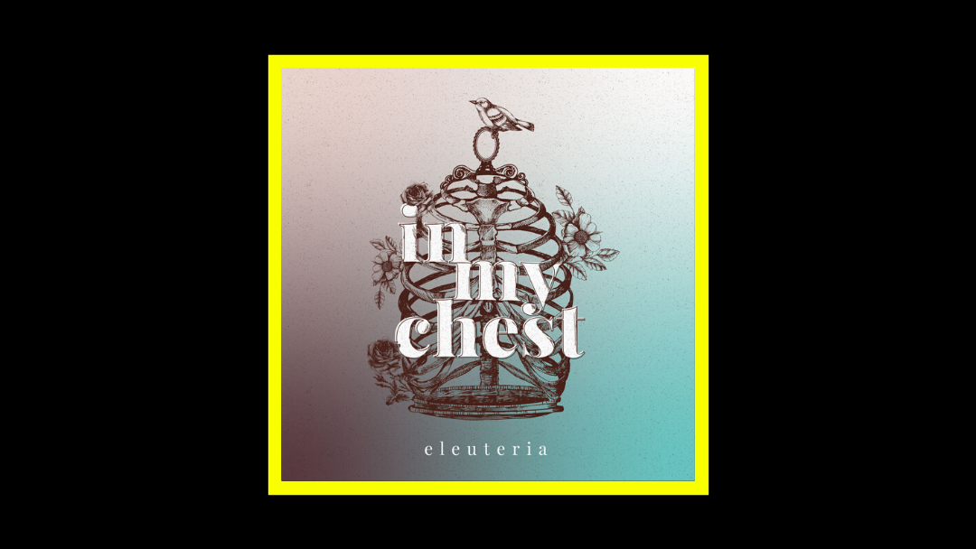 Eleuteria - In My Chest Radioaktiv