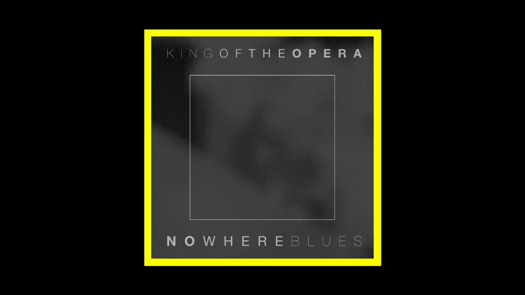 King of the Opera - Nowhere Blues Radioaktiv