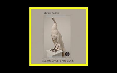 Martina Bertoni – All The Ghosts Are Gone