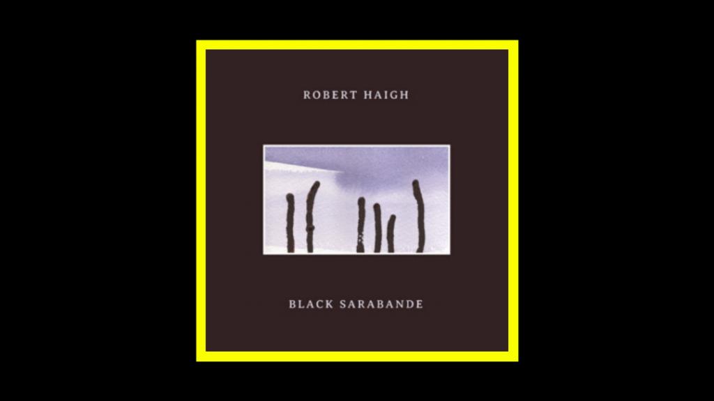 Robert Haigh - Black Sarabande Radioaktiv