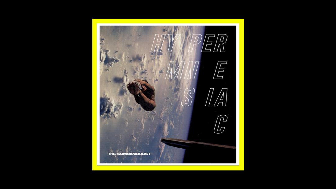 The Somnambulist - Hypermnesiac Radioaktiv