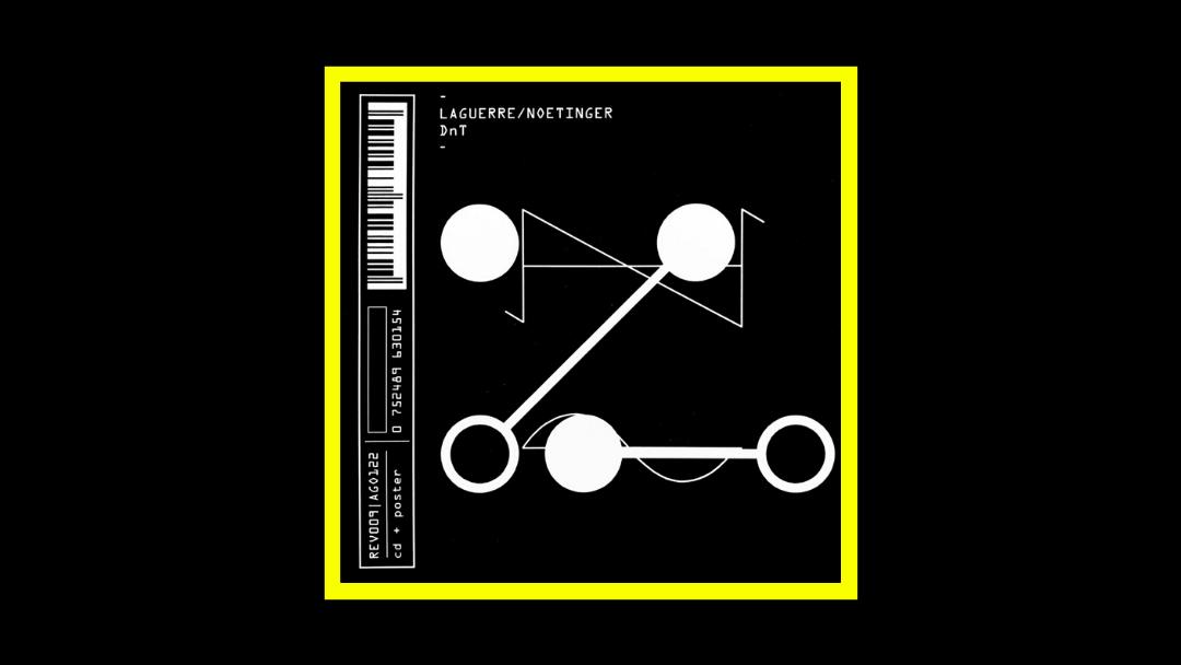 Laguerre/Noetinger – DnT