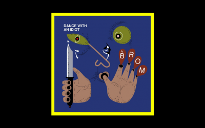 BROM – Dance With An Idiot