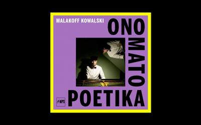 Malakoff Kowalski – Onomatopoetika