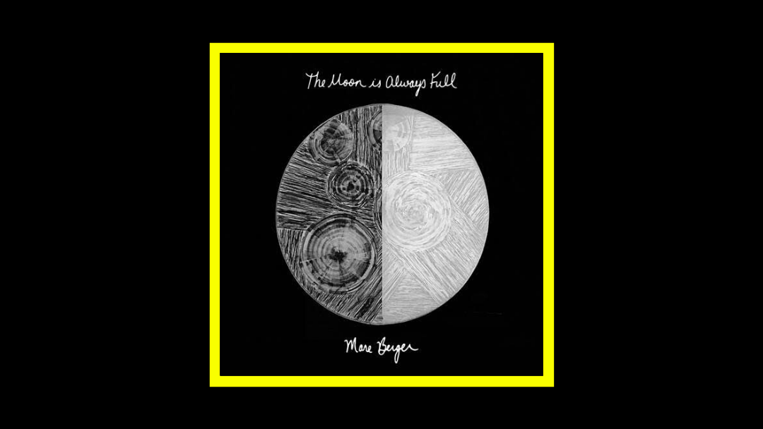 Mare Berger – The Moon is Always Full