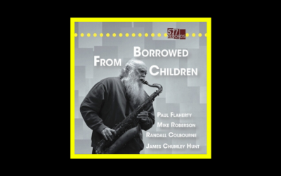 Paul Flaherty, Randall Colbourne, James Chumley Hunt, Mike Roberson – Borrowed From Children