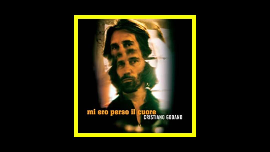 Cristiano Godano – Mi Ero Perso Il Cuore