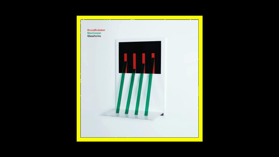 Max Cooper & Bruce Brubaker – Glassforms