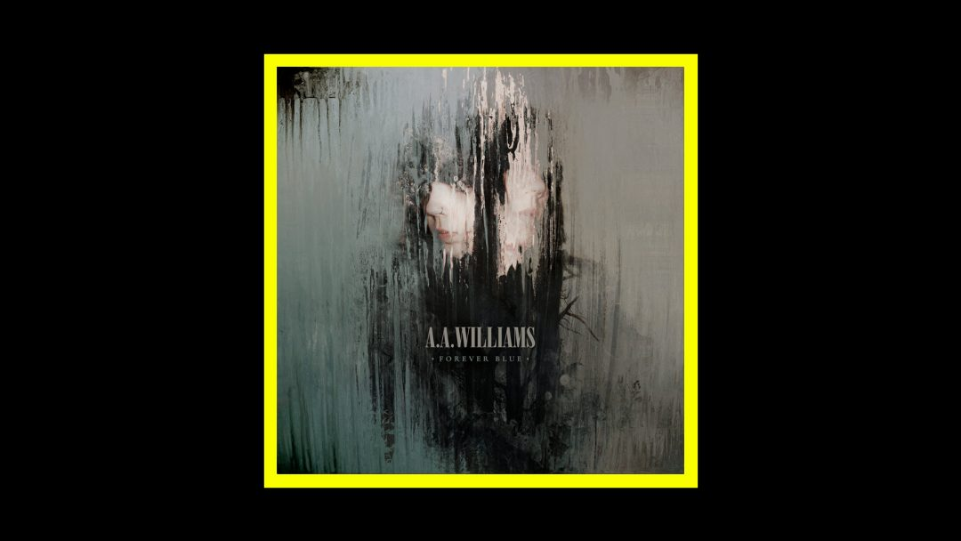 A.A. Williams - Forever Blue Radioaktiv