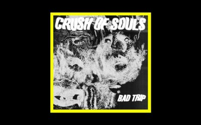 Crush of Souls – Bad Trip