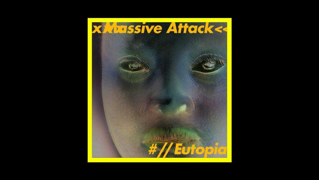 Massive Attack – Eutopia