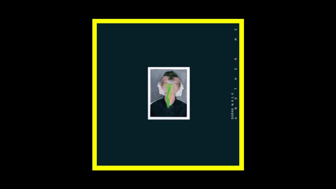 Sarah Walk - Another Me Radioaktiv