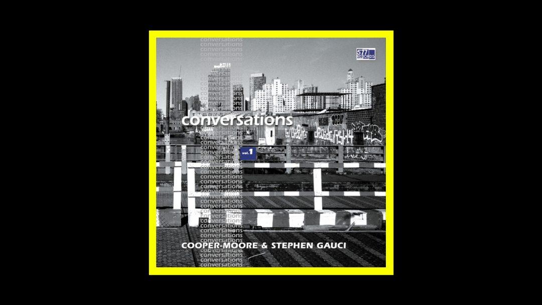 Cooper-Moore & Stephen Gauci – Conversations Vol. 1
